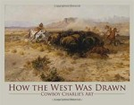 Osmundson-Linda_How-the-West-Was-Drawn-Cowboy-Charlies-Art